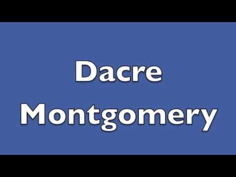 How To Pronounce Dacre Montgomery