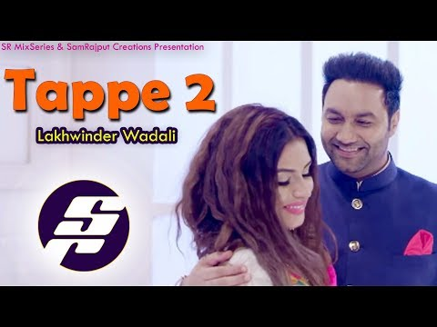 Tappe 2 - Lakhwinder Wadali | SamRajput Creations | Latest Punjabi Songs 2018