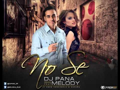 DJ Pana Ft. Melody - No Sé (Remix) (Audio)