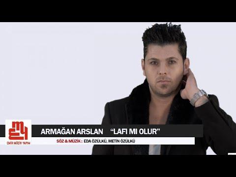 Armağan Arslan - Lafı Mı Olur - (Official Video) 2019