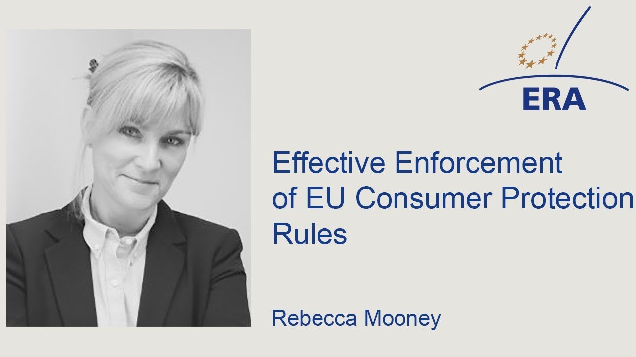 Effective Enforcement of EU Consumer Protection Rules e-Presentation by Rebecca Mooney