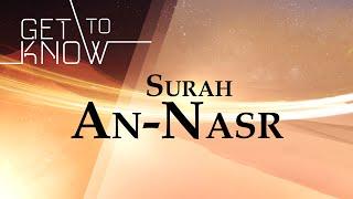 GET TO KNOW: Ep. 25 - Surah An-Nasr - Nouman Ali Khan - Quran Weekly
