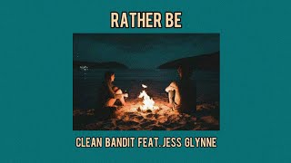 [Vietsub] Rather Be - Clean Bandit ft. Jess Glynne