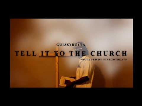 """GUIASYBUTTA"" | GOT TO TELL IT TO THE CHURCH |"
