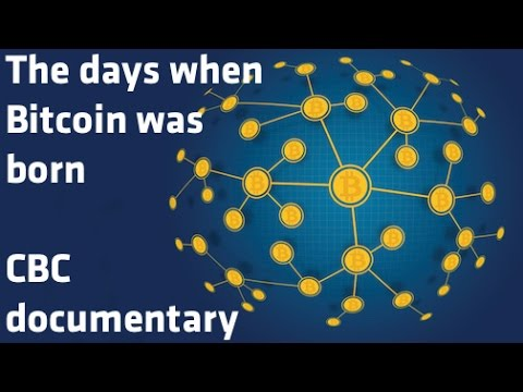 """The days when Bitcoin was born"" - CBC documentary"