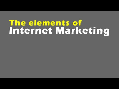 The elements of internet marketing
