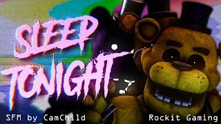 "FNAF SONG ▶ ""Dont Sleep Tonight"" Rockit Gaming Official [SFM] Video"
