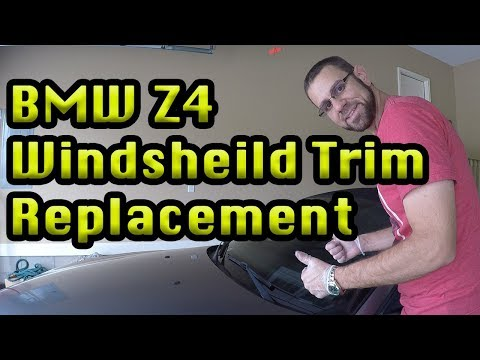 BMW Z4 Windshield Trim / Molding Replacement E85 E86