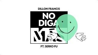 Dillon Francis - No Diga Mas