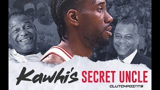 The Secret Behind Kawhi Leonard's Uncle Dennis