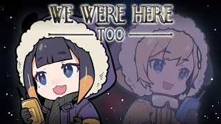 【We Were Here Too】 Earth to Ame Earth to Ame Over