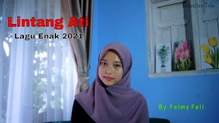 Download Lintang Ati - Lagu Dangdut Enak Menyayat Hati - By. Felmy Fell - Lagu Enak Didengar 2021