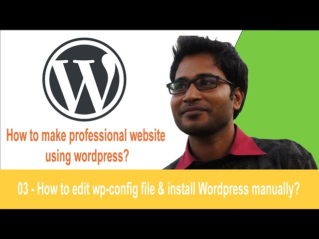 03 - how to edit wp-config.php file and install wordpress manually?