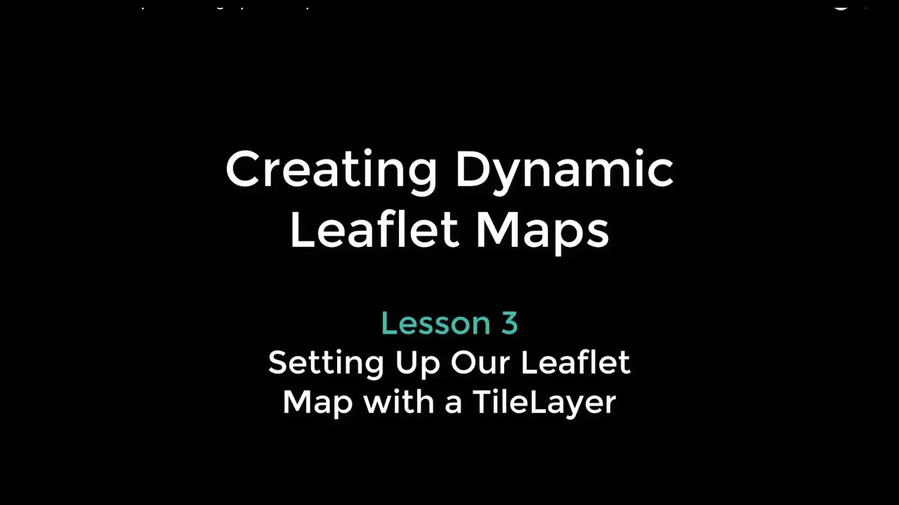 Leaflet Boot Camp 3: Setting Up the Map