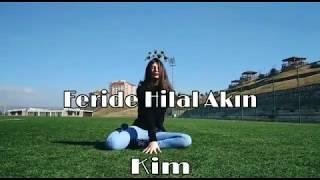 Feride Hilal Akın - Kim ( dance ) dans