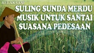 SULING SUNDA PALING MERDU & SUARA AIR MENGALIR UNTUK RELAKSASI