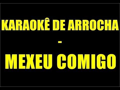 KARAOKÊ DE ARROCHA - MEXEU COMIGO - DEVINHO NOVAES