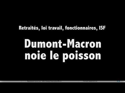 ISF, FONCTIONNAIRES, LOI TRAVAIL, RETRAITÉS : DUMONT-MACRON NOIE LE POISSON