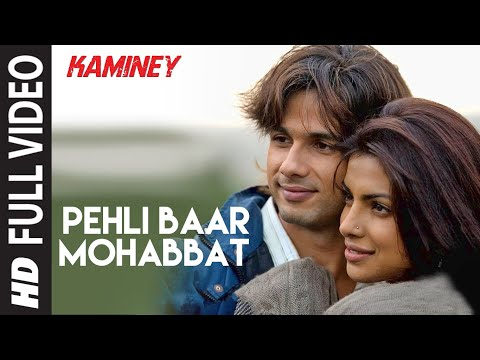Pehli Baar Mohabbat Full Song  | Kaminey |...