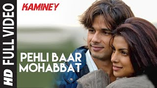 Pehli Baar Mohabbat Full Song  | Kaminey | Priyanka Chopra