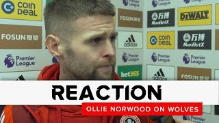 Ollie Norwood   Wolverhampton Wanderers V Sheffield United   Reaction Interview