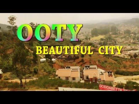 OOTY CITY-NILAGIRI HILLS-BEAUTIFUL CITY-UDAKAMANDALAM