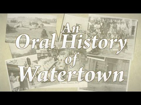 An Oral History of Watertown