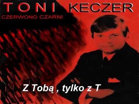 Z Tobą, tylko z Tobą -  Toni  Keczer & Czerwono Czarni