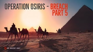 Baixar ''Operation Osiris – BREACH: Episode 5'' | BEST OF DR CREEPEN'S VAULT 2018 [EXCLUSIVE STORY]