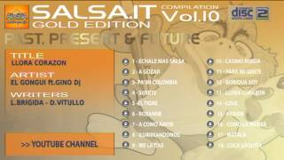 SALSA.IT VOL.10 GOLD EDITION:LLORA CORAZON,EL GONGUI ft GINO Dj