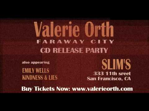 VALERIE ORTH'S CD RELEASE with Kindness & Lies and Emily Wells
