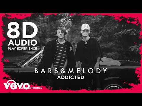 Bars And Melody - Addicted (8D Audio)