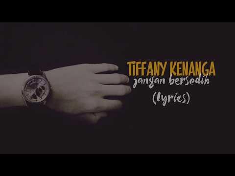 Tiffany kenanga - jangan bersedih (lyrics)
