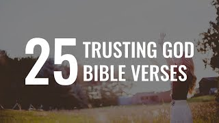 Trusting God Bible Verses: 25 Scriṗtures That Will Encourage You