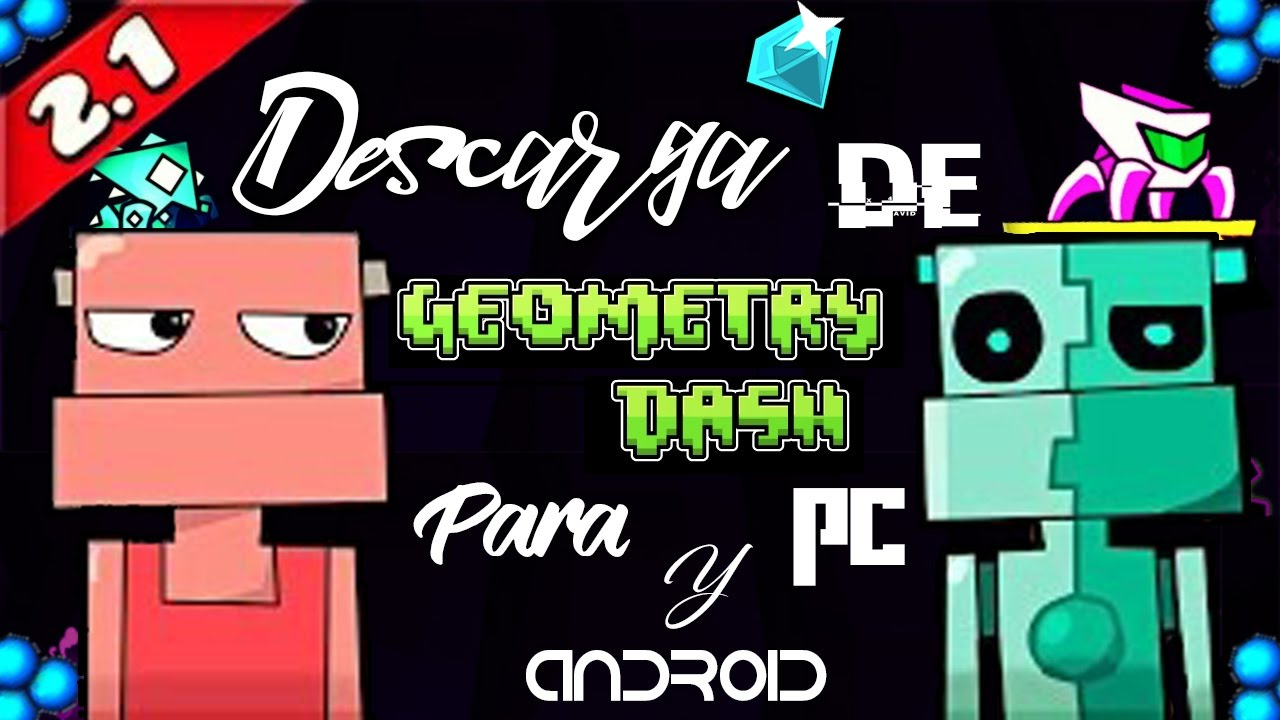 Téléchargement gratuit geometry dash 2.1 download pc