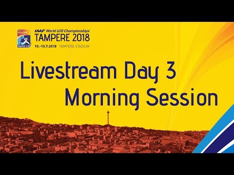 IAAF World Under 20 - Tampere Livestream Day 3 Morning Sess…