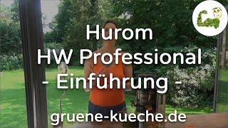 Hurom HW Professional (H22) Aufbau und Zusammensetzung