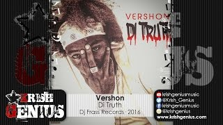 Vershon - Di Truth - August 2016
