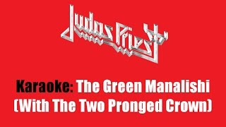 Karaoke: Judas Priest / The Green Manalishi (With The Two Pronged Crown)