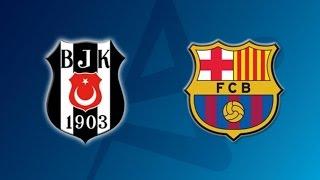 Besiktas MOGAZ HT  -  FC Barcelona