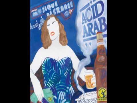Acid Arab - Houria (feat  Rachid Taha) [Musique de France]