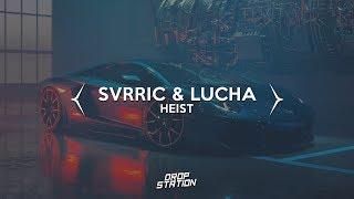 SVRRIC & Lucha - Heist [Drop Station Promotion]