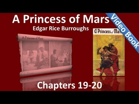 Chapters 19 - 20 - A Princess of Mars by Edgar Rice Burroughs
