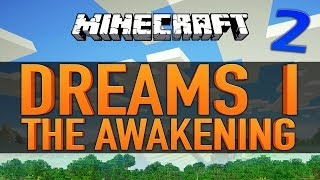 Minecraft ★ DREAMS: THE AWAKENING ★  Ep.2
