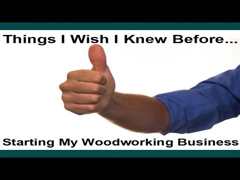Things I Wish I Knew About A Woodworking Business – Before I Started