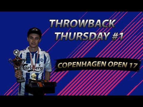 COPENHAGEN OPEN FIFA 17! Throwback Thursday #1