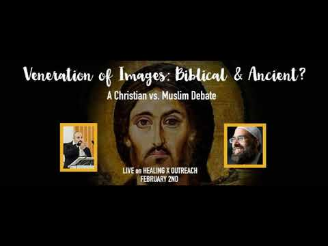 Veneration of Images: Biblical & Ancient? William Albrecht vs. Musharraf Hussain CATHOLIC/MUSLIM
