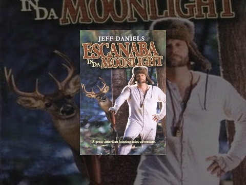 Escanaba in da Moonlight is listed (or ranked) 15 on the list The Best Jeff Daniels Movies