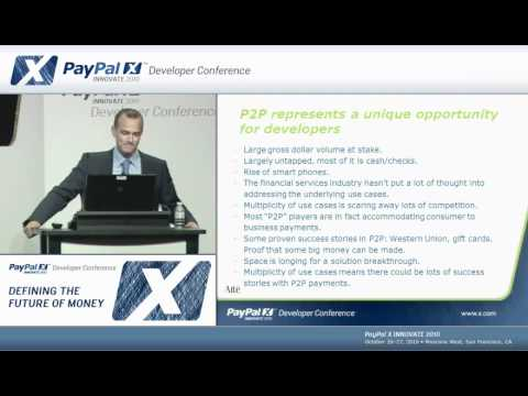 PayPal X Innovate 2010: Person-to-Person Payments and Underlying Opportunities for Innovation