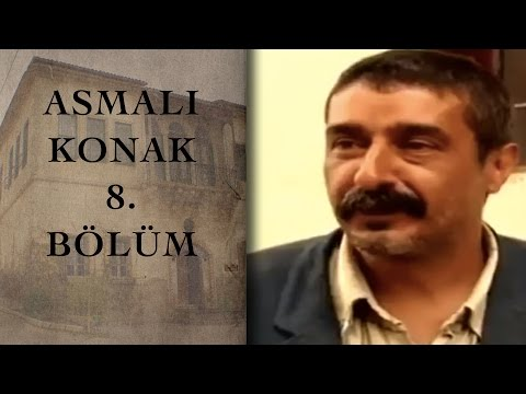 ASMALI KONAK 8. Bölüm